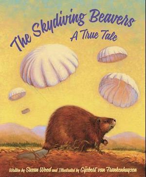 Bog, hardback The Skydiving Beavers af Susan Wood
