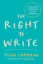 The Right to Write af Julia Cameron