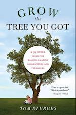 Grow the Tree You Got