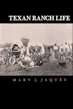 Texan Ranch Life af Mary J. Jaques