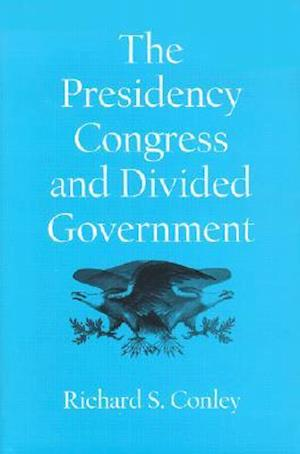 The Presidency, Congress, and Divided Government