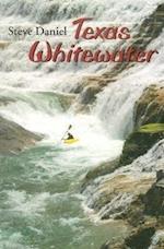 Texas Whitewater af Stephen H. Daniel
