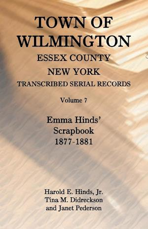 Town of Wilmington, Essex County, New York, Transcribed Serial Records, Volume 7, Emma Hinds' Scrapbook, 1877-1881