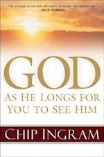 God: As He Longs for You to See Him af Chip Ingram