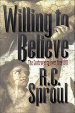 Willing to Believe af R C Sproul