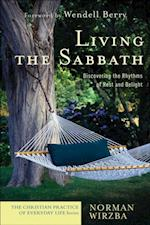 Living the Sabbath (The Christian Practice of Everyday Life) af Norman Wirzba
