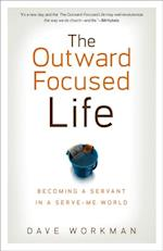 Outward-Focused Life af Dave Workman