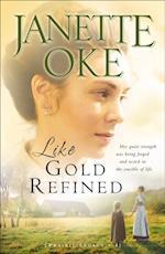Like Gold Refined (Prairie Legacy Book #4) (PRAIRIE LEGACY)