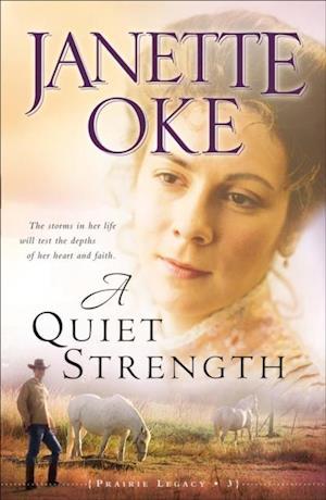 Quiet Strength (Prairie Legacy Book #3) af Janette Oke