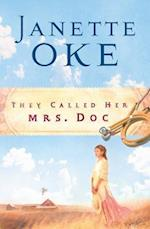 They Called Her Mrs. Doc. (Women of the West Book #5) (Women of the West)