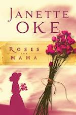 Roses for Mama (Women of the West Book #3) (Women of the West)
