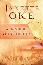 Gown of Spanish Lace (Women of the West Book #11) (Women of the West)