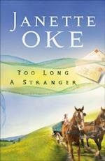Too Long a Stranger (Women of the West Book #9) (Women of the West)