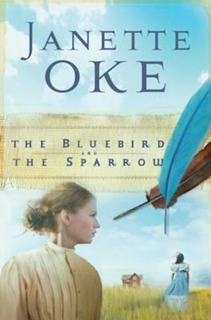 Bluebird and the Sparrow (Women of the West Book #10) af Janette Oke