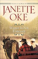 Winter Is Not Forever (Seasons of the Heart Book #3) (Seasons of the Heart)