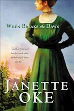 When Breaks the Dawn (Canadian West Book #3) (Canadian West)