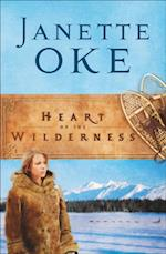 Heart of the Wilderness (Women of the West Book #8) (Women of the West)