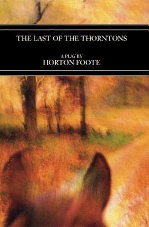 Bog, paperback Last of the Thorntons af Horton Foote