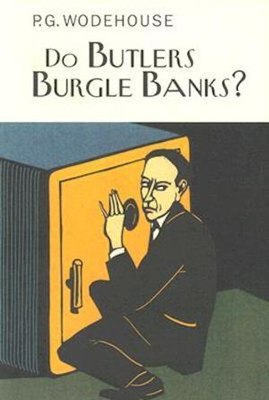 Do Butlers, Burgle Banks?