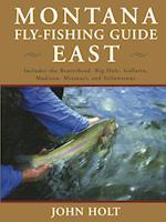 Montana Fly Fishing Guide East af John Holt