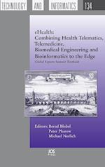 Ehealth: Combining Health Telematics, Telemedicine, Biomedical Engineering and Bioinformatics to the Edge: Global Experts Summit Textbook