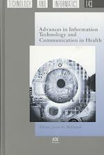 Advances in Information Technology and Communication in Health (Studies in Health Technology and Informatics)