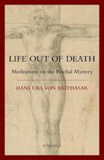 Life Out of Death af Hans Urs von Balthasar