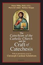 Catechism of the Catholic Church and the Craft of Catechesis af Barbara Morgan, Petroc Willey, Pierrer De Cointet
