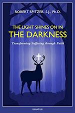The Light Shines on in the Darkness (Happiness Suffering and Transcendence, nr. 4)