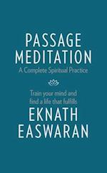 Passage Meditation - A Complete Spiritual Practice (Essential Easwaran Library)