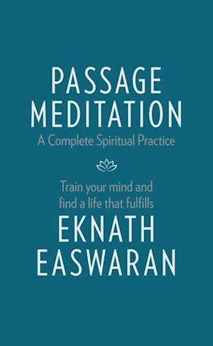 Passage Meditation - A Complete Spiritual Practice af Eknath Easwaran