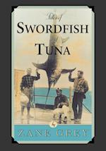 Tales of Swordfish and Tuna af Zane Grey