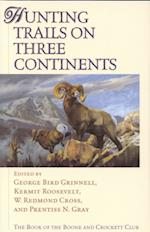 Hunting Trails on Three Continents af George Bird Grinnell