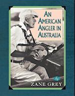 An American Angler in Australia af Zane Grey