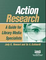Action Research: A Guide for Library Media Specialists af Jody Howard, Su Eckhardt