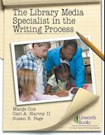 The Library Media Specialist and the Writing Process af Marge Cox, Carl A. Harvey II, Susan E. Page