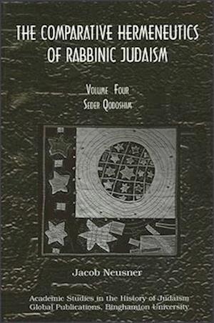 Comparative Hermeneutics of Rabbinic Judaism, The, Volume Four