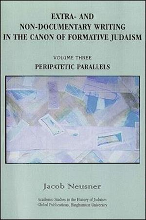 Extra- and Non-Documentary Writing in the Canon of Formative Judaism, Vol. 3