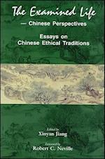 The Examined Life--Chinese Perspectives (Acpa Series of Chinese and Comparative Philosophy, nr. 1)