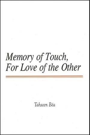 Memory of Touch, For Love of the Other