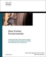 Data Center Fundamentals (The Cisco Press Fundamentals Series)