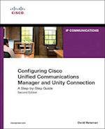 Configuring Cisco Unified Communications Manager and Unity Connection (Cisco Press Networking Technology)