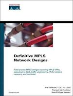 Definitive MPLS Network Designs