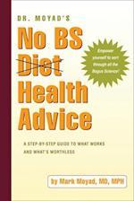Dr. Moyad's No BS Health Advice