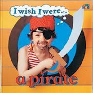 I Wish I Were a Pirate