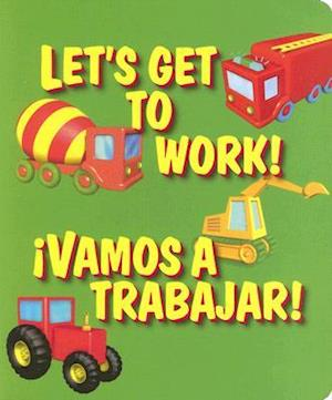 Let's Get to Work!/Vamos a Trabajar!