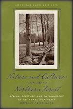 Nature and Culture in the Northern Forest (American Land & Life Series)