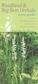 Woodland & Bog Rein Orchids in Your Pocket (Bur Oak Guides)