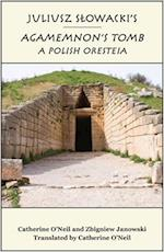 Juliusz Slowacki's Agamemnon's Tomb