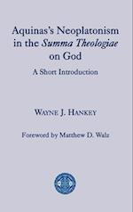 Aquinas's Neoplatonism in the Summa Theologiae on God
